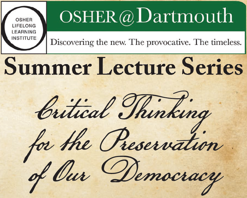 Osher @ Dartmouth Critical Thinking for the Preservation of Our Democracy